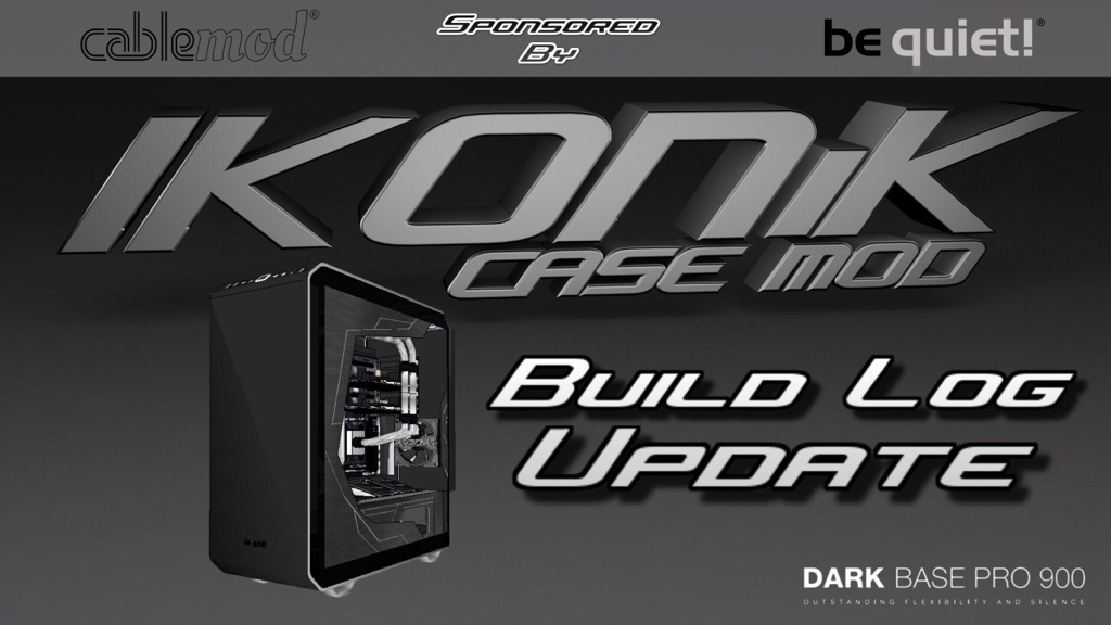 IKONiK (1st To Mod The New Be Quiet Dark Base 900 Pro